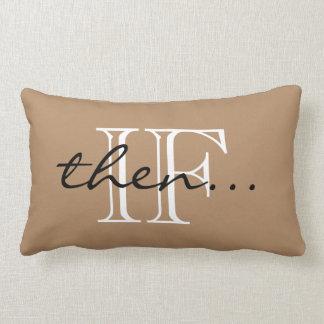 """CHIC PILLOW_""""IF_then..."""" Lumbar Cushion"""