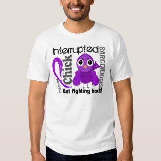 Chick Interrupted 3 Sarcoidosis Shirt