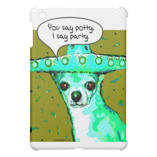 Chihuahua - You say Potty, I say Party iPad Mini Cover