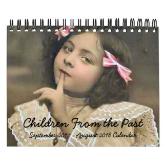 Children From the Past Sept 2017 - Aug 2018 Wall Calendar