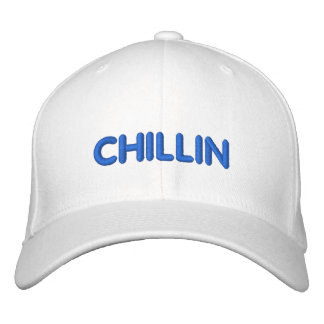 CHILLIN HAT EMBROIDERED HAT