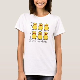 Chillin' with my chicks Womens Funny T-Shirt