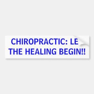 CHIROPRACTIC: LET THE HEALING BEGIN!! CAR BUMPER STICKER