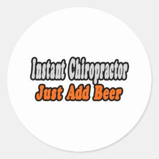 Chiropractor...Add Beer Round Stickers