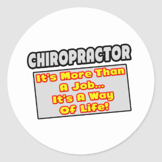 Chiropractor...More Than Job, Way of Life Sticker