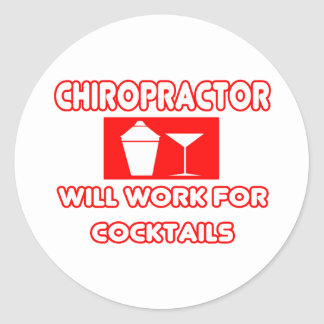Chiropractor...Will Work For Cocktails Stickers