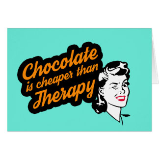 Chocolate is cheaper than therapy Birthday card