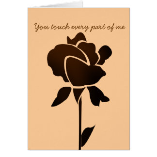 chocolate rose, You touch every part of me Greeting Card
