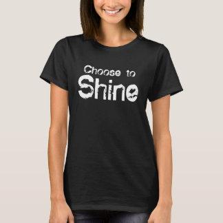 Choose to shine Ladies Shirt
