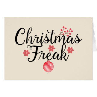 Christmas Freak Add Text Card