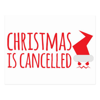 Christmas is cancelled with angry Santa face Postcard
