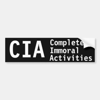 CIA Completely Immoral Activities Bumper Sticker