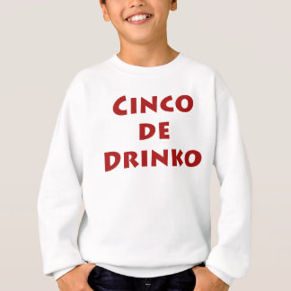 Cinco de Drinko Sweatshirt