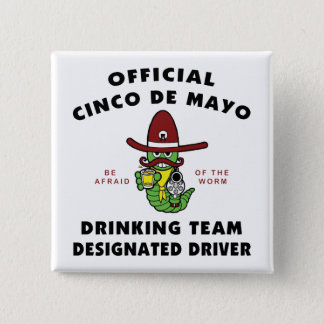 Cinco de Mayo Drinking Team Designated Driver 15 Cm Square Badge