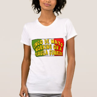 Cinco de Mayo Tequila Sunrise T-shirts and Gifts