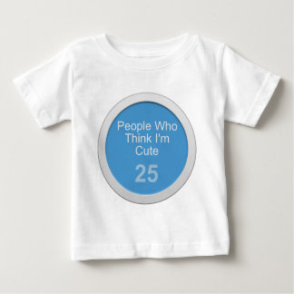 Circle: People Who Think I'm Cute Baby T-Shirt
