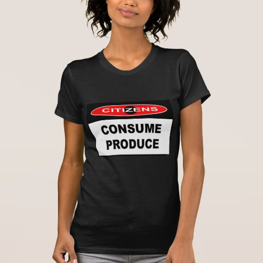 CITIZENS -  CONSUME PRODUCE TSHIRT