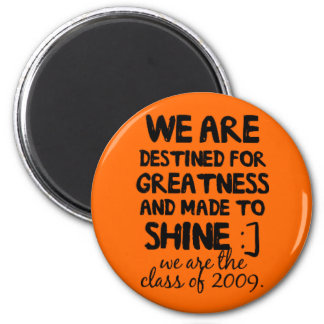 class of 2009 destined for greatness 6 cm round magnet