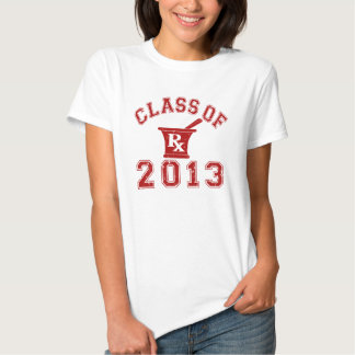 Class Of 2013 Pharmacist Tshirts