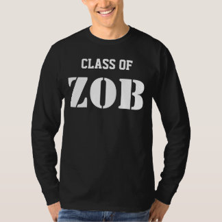 Class of ZOB or 2013 Tees
