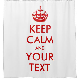 Classic Red White Keep Calm and Custom Text Shower Curtain