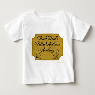 Claude Baul's Feline Obedience Academy Baby T-Shirt
