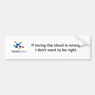 CloudSpokesLogo (1), If loving the cloud is wro... Bumper Sticker