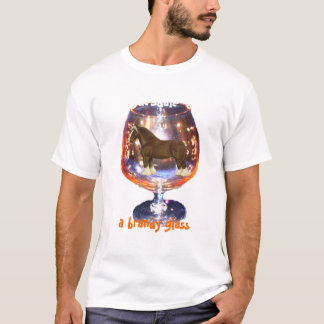 Clydesdale in, a brandy glass t-shirt