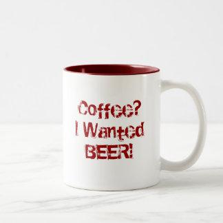 Coffee? I Wanted BEER! Two-Tone Coffee Mug