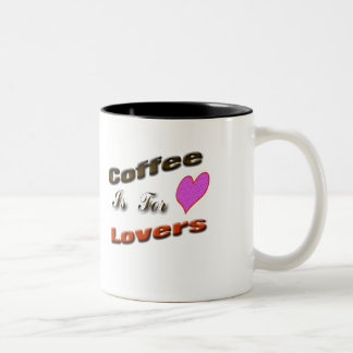 Coffee is for lovers Two-Tone mug