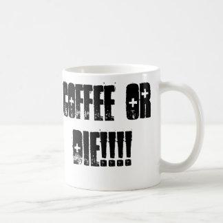 cOffEE oR dIE!!!! Basic White Mug