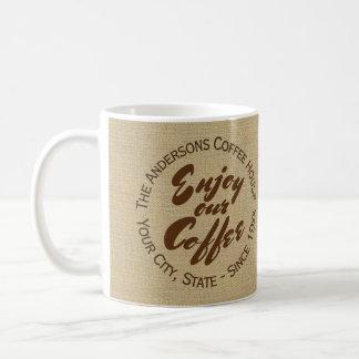 """Coffee Shop logo Burlap """"Enjoy Out Coffee"""" Mug"""