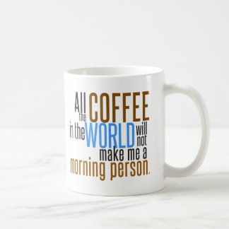 Coffee Will Not Make Me a Morning Person Coffee Mug