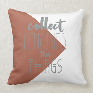 Collect Memories Not Things | Square Pillow