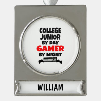 College Junior by Day Gamer by Night Silver Plated Banner Ornament