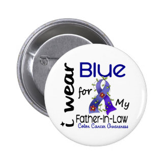 Colon Cancer I Wear Blue For My Father-In-Law 43 6 Cm Round Badge