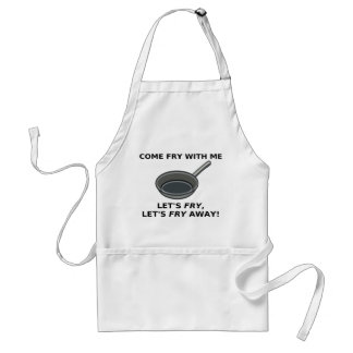Come Fry With Me Apron