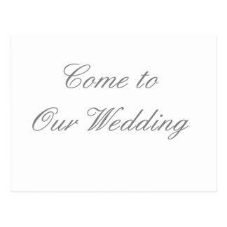 Come To Our Wedding Gray The MUSEUM Zazzle Gifts Postcard