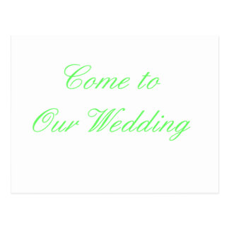 Come To Our Wedding Green The MUSEUM Zazzle Gifts Post Cards