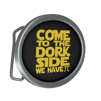Come To The Dork Side We Have Pi Belt Buckle