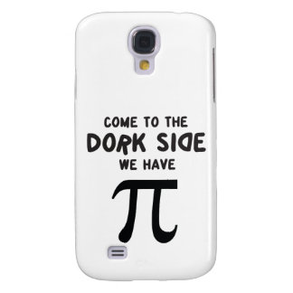come to the dork side, we have pi! galaxy s4 case