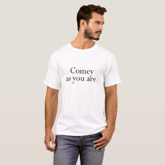 Comey as you are Men's T-Shirt