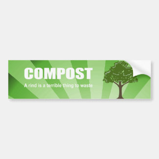 COMPOST - A rind is a terrible thing to waste Bumper Stickers
