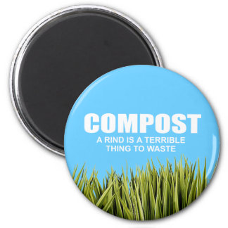 Compost: A rind is a terrible thing to waste Fridge Magnets