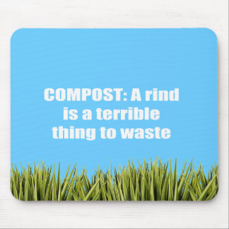 Compost: A rind is a terrible thing to waste Mouse Pad