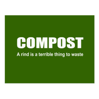 Compost: A rind is a terrible thing to waste Postcards