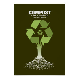 COMPOST- A RIND IS A TERRIBLE THING TO WASTE POSTER