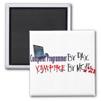 Computer Programmer by day, Vampire by night Magnet