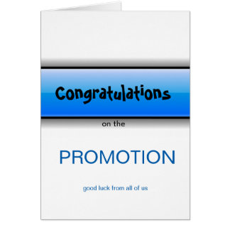 Congratulation on the promotion good luck from all card