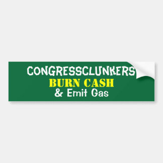 CongressClunkers Burn Cash & Emit Gas Bumper Sticker